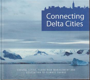 9789086593637 - Connecting delta cities: coastal cities, flood risk management