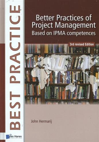 9789087537173 - Better Practices of Project Management Based on IPMA competences