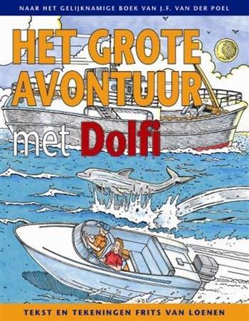 Het grote avontuur met Dolfi - Loenen, Frits van Poel, J.F. van der