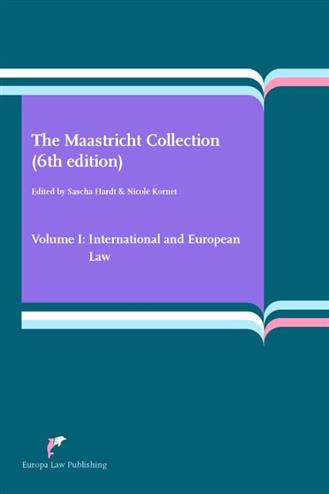 9789089522153 - The Maastricht Collection (6th edition) Volume I: International and European Law
