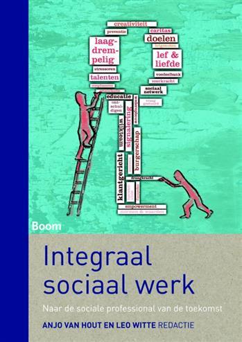 Integraal sociaal werk. naar de sociale professional van de toekomst, Van Hout, Anjo, Paperback