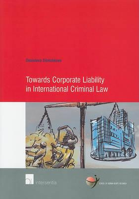 9789400000247 - Towards Corporate Liability in International Criminal Law