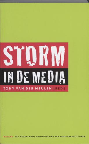 9789460032097 - Storm in de media journalistieke dilemma's in tijden van crisis