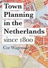 9789462082410 - Town Planning in the Netherlands since 1800