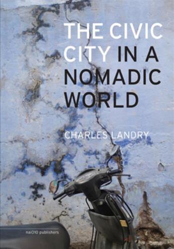 The civil city in a nomandic world - Landry, Charles