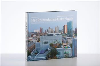 Het Rotterdamse dakenboek. Nieuw gebruik van dak en stad, Wienese, Esther, Hardcover