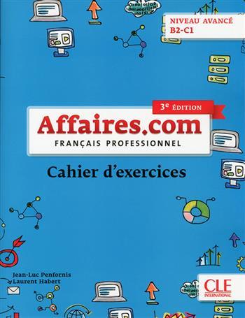 Affaires.com - 3e edition - cahier d'activites - Penfornis, Jean-Luc