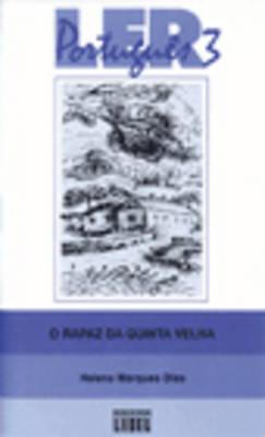 Ler Portugues 3 O Rapaz de Quinta Velha - Marques Dias, Helena