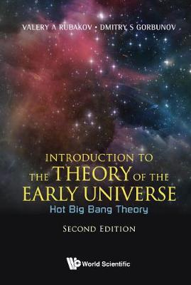 9789813209886 - Introduction To The Theory Of The Early Universe: Hot Big Bang Theory